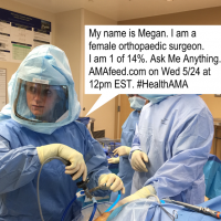 I am 1 of 14%. I am a female orthopaedic surgery resident. Ask Me Anything.