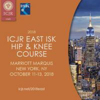2018 ICJR East ISK Hip & Knee Course