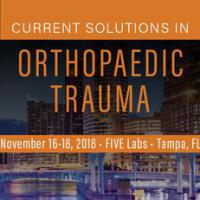 2018 16th Annual Current Solutions on Orthopaedic Trauma