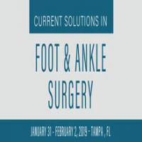 Current Solutions in Foot and Ankle Surgery, Tampa 2019