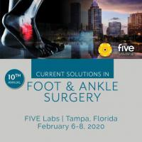 10th Annual Current Solutions in Foot and Ankle Surgery