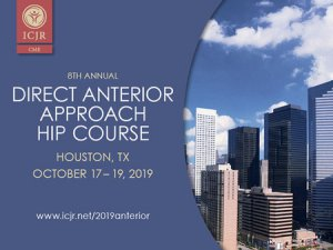 8th Annual ICJR Direct Anterior Approach Hip Course